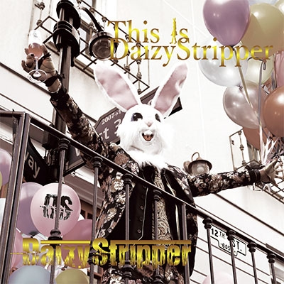 DaizyStripper「FAN'S BEST ALBUM 「This is DaizyStripper」【Expert盤】」