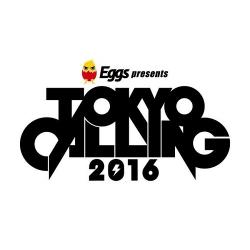 Eggs presents TOKYO CALLING 2016